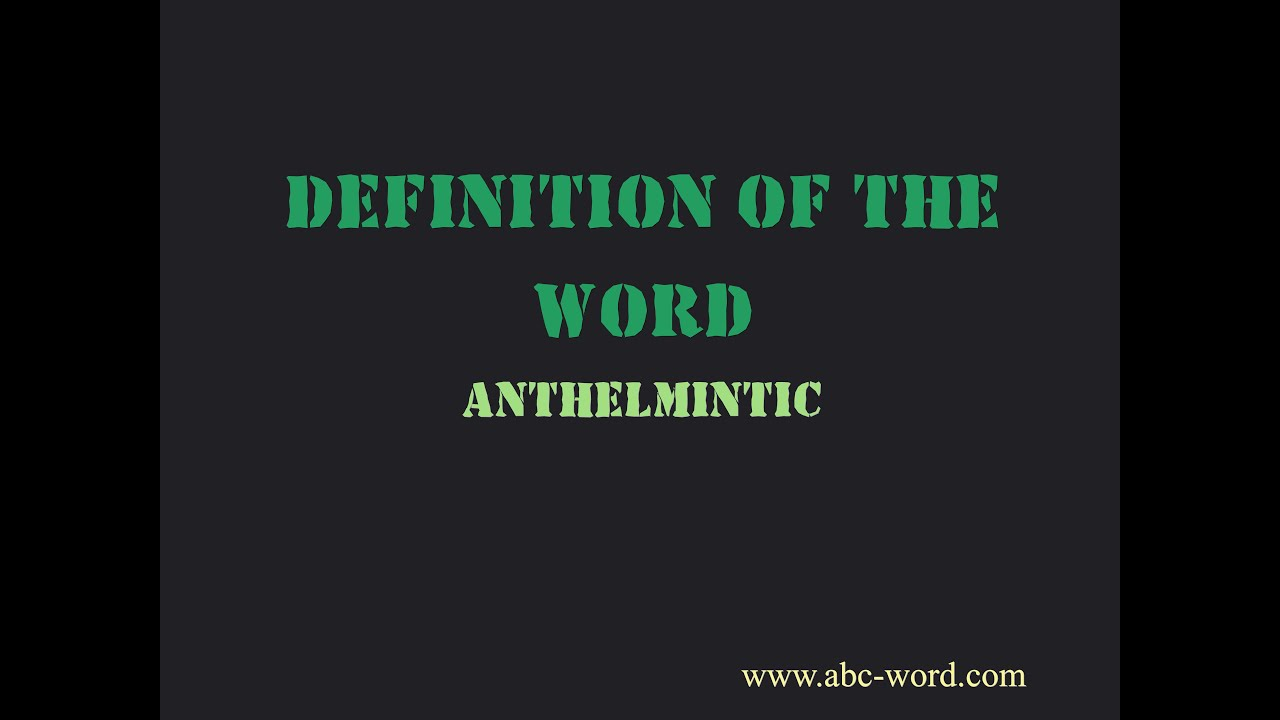 Anthelmintic definition medical,