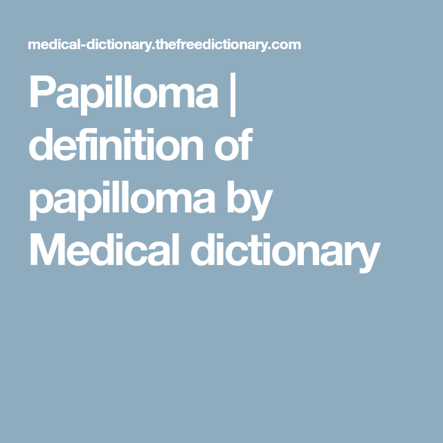 papilloma definition medical terms cancerul de piele nas