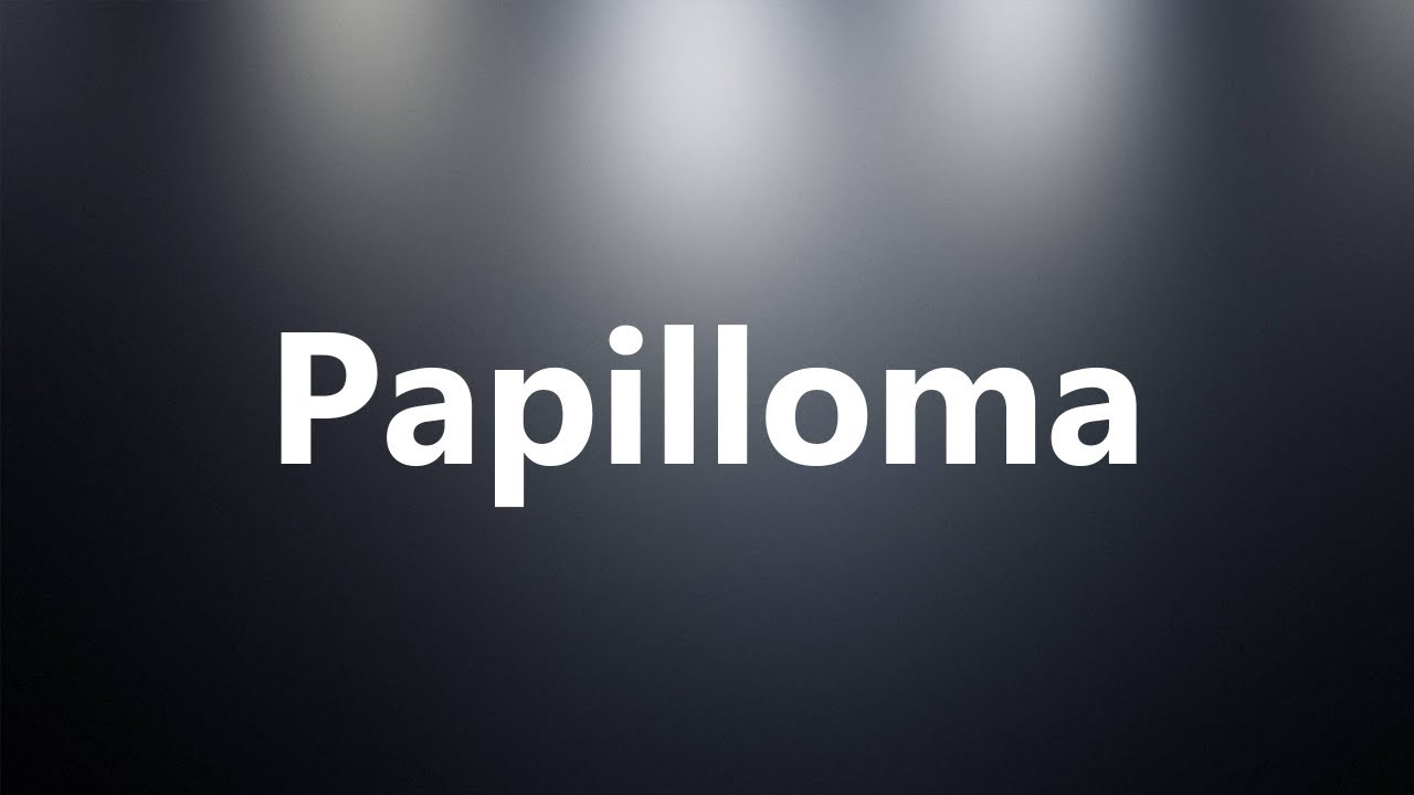 papilloma word definition